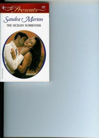 The Sicilian Surrender (Harlequin Presents, 2350), SANDRA MARTON