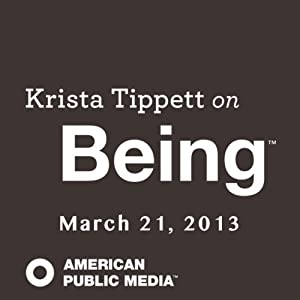 Krista Tippett on Being, Whale Songs and Elephant Loves, March 21, 2013 | [Krista Tippett]