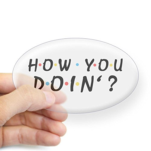 CafePress - 'How You Doin'?' Sticker (Oval) - Oval Bumper Sticker, Euro Oval Car Decal (Oval Decal compare prices)
