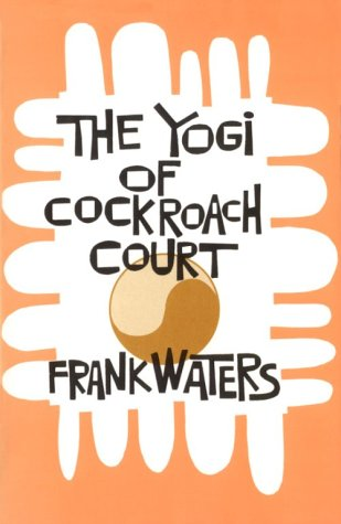 Yogi At Cockroach Court, FRANK WATERS