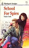 img - for School For Spies (Harlequin Intrigue) book / textbook / text book