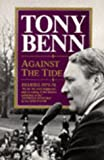 Against the Tide: Diaries 1973-76 (0099683903) by TONY BENN