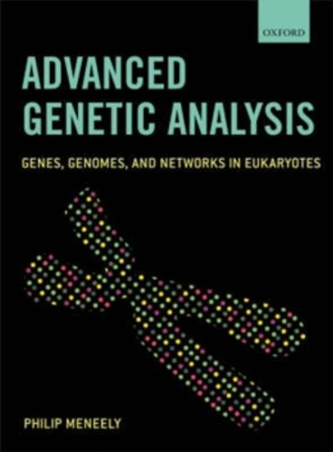 Advanced Genetic Analysis: Genes, Genomes, and Networks...
