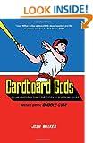 Cardboard Gods: An All-American Tale Told Through Baseball Cards