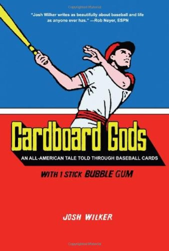 Cardboard Gods: An All-American Tale Told Through Baseball Cards: Josh Wilker: 9781934734162: Amazon.com: Books