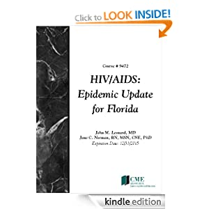 HIV/AIDS: Epidemic Update for Florida Jane Norman, John Leonard and CME Resource/NetCE
