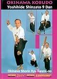 Okinawa Kobudo & Shorin Ryu Karate-Do by Yoshihide Shinzato 9.Dan
