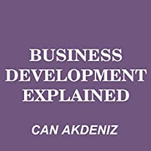 Business Development Explained: MBA Fundamentals, Book 8 (       UNABRIDGED) by Can Akdeniz Narrated by Andrea Erickson