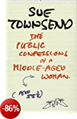 The Public Confessions of a Middle-aged Woman (Aged 55 3/4)