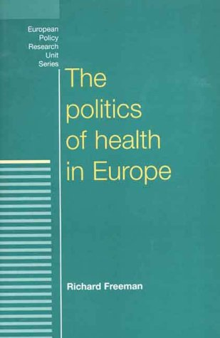 The Politics of Health in Europe (European Policy Studies)