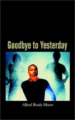 Goodbye to Yesterday