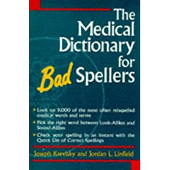 The Medical Dictionary for Bad Spellers