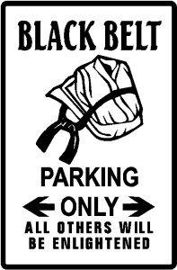 BLACK BELT PARKING sign martial art arts