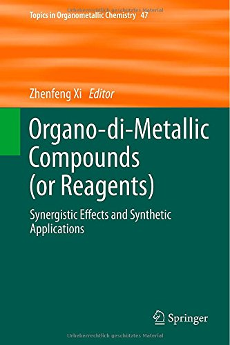 Organo-di-Metallic Compounds (or Reagents) [electronic resource] : Synergistic Effects and Synthetic Applications