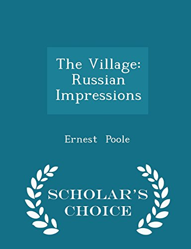 The Village: Russian Impressions - Scholar's Choice Edition