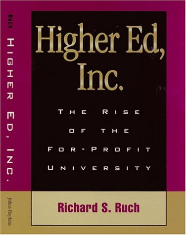 Higher Ed, Inc.: The Rise of the For-Profit University