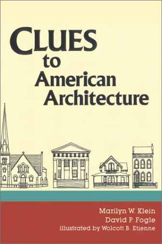 Clues to American Architecture, Klein, Marilyn W.