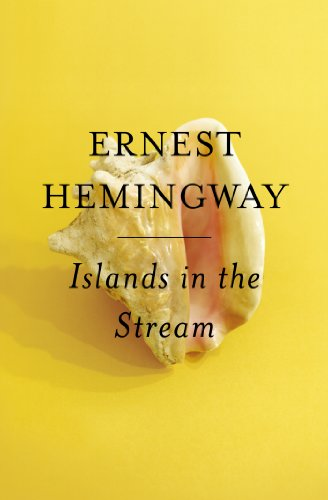 Islands in the Stream by Ernest Hemingwa