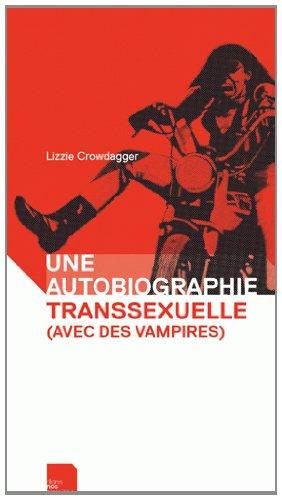 Une autobiographie transsexuelle (avec des vampires) de Lizzie Crowdagger