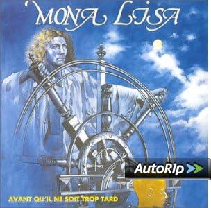 Mona Lisa Avant Quil Ne Soit Trop Tard