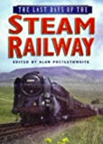img - for The Last Days of the Steam Railway book / textbook / text book