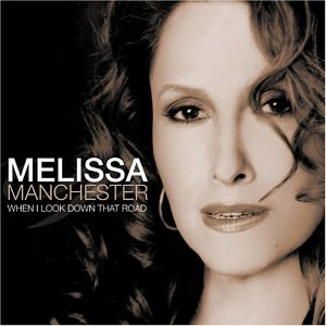 MELISSA MANCHESTER - When I Look Down That Road - Zortam Music