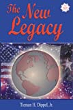 img - for The New Legacy by Dippel Jr, Tieman H (September 30, 1987) Spiral-bound book / textbook / text book
