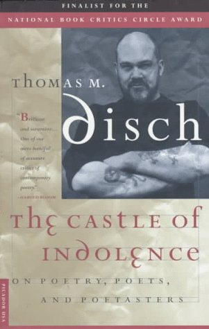 The Castle of Indolence: On Poetry, Poets, and Poetasters, Thomas M. Disch
