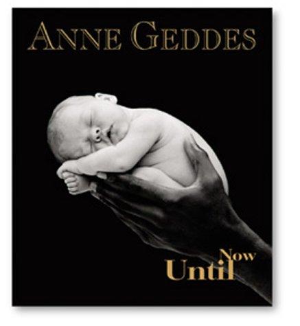 Until Now, Anne Geddes