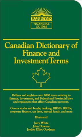 Canadian Dictionary of Finance and Investment Terms (Barron's Business Dictionaries)
