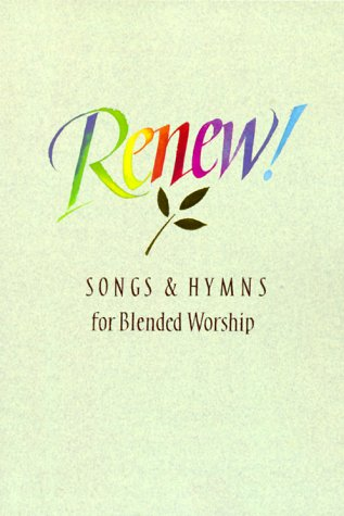 Renew!: Songs & Hymns for Blended Worship PDF