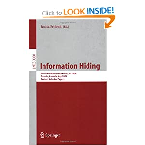 Information Hiding: 6th International Workshop, IH 2004, Toronto, Canada, May 23-25, 2004, Revised Selected Papers (Lecture Notes in Computer Science) Jessica Fridrich