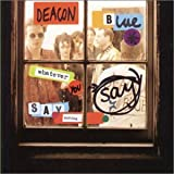 echange, troc Deacon Blue - Whatever You Say, Say Nothing