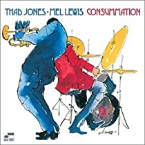 ♪Consummation /Thad Jones, Mel Lewis