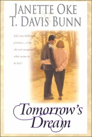 Tomorrows Dream, JANETTE OKE, T. DAVIS BUNN