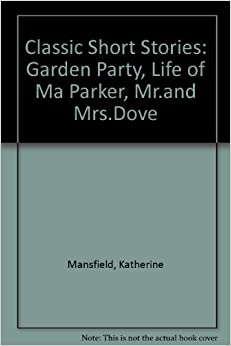life of ma parker by katherine mansfield Short stories interactive word games - all stories - contemporary stories - life of ma parker by katherine mansfield portrait of an old lady deeply affected by the death of her grandson - length: 8 pages.