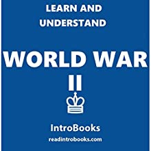 Learn and Understand World War 2 Audiobook by  IntroBooks Narrated by Andrea Giordani