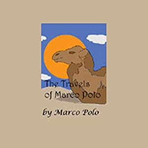 The Travels of Marco Polo Audiobook