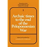 Archaic Times to the End of the Peloponnesian War (Translated Documents of Greece and Rome) ~ Charles W. Fornara