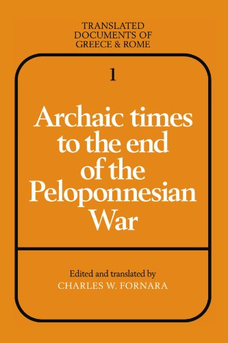 Archaic Times to the End of the Peloponnesian War (Translated Documents of Greece and Rome)