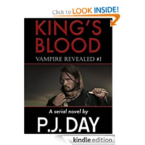 Free Kindle Book: King's Blood: Vampire Revealed (Part 1), by P.J. Day. Publication Date: December 27, 2011