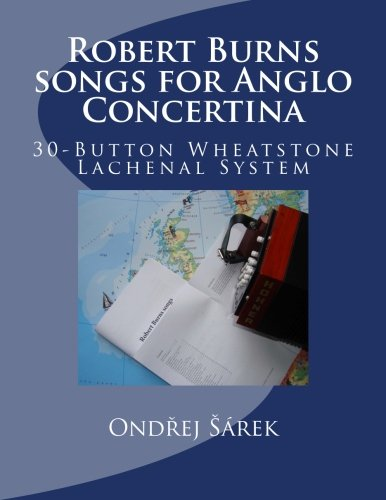 Robert Burns songs for Anglo Concertina: 30-Button Wheatstone Lachenal System
