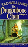 'THE DRAGONBONE CHAIR (MEMORY, SORROW THORN S.)' (0099704900) by TAD WILLIAMS