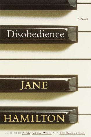 Disobedience: A Novel, JANE HAMILTON