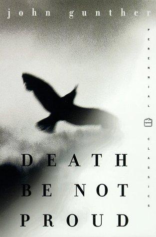 Death Be Not Proud (Perennial Classics), John J. Gunther