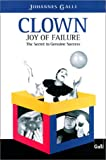 img - for Clown-Joy of Failure: The Secrets to Genuine Success book / textbook / text book