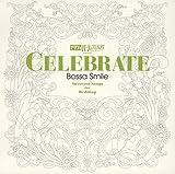 ゼクシィパーティーウエディングpresents CELEBRATE~Bossa Smile