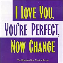 I Love You, You're Perfect, Now Change (1996 Original Off-Broadway Cast)