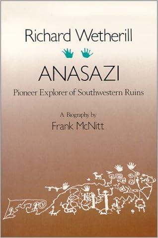 Richard Wetherill - Anasazi:  Pioneer Explorer of Southwestern Ruins