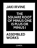 img - for Jaki Irvine: The Square Root of Minus One Is Plus or Minus i book / textbook / text book